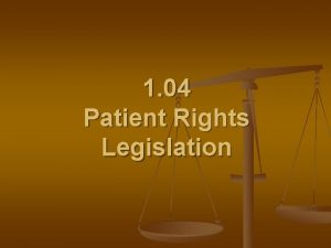 1 04 Patient Rights Legislation Patient Rights Legislation