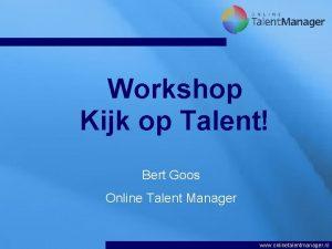 Workshop Kijk op Talent Bert Goos Online Talent