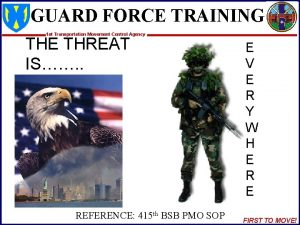 GUARD FORCE TRAINING 1 st Transportation Movement Control