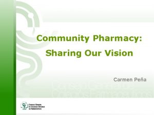 Community Pharmacy Sharing Our Vision Carmen Pea Community