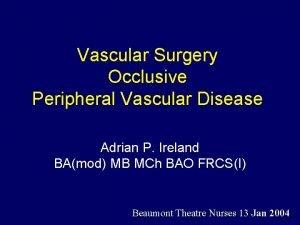 Vascular Surgery Occlusive Peripheral Vascular Disease Adrian P
