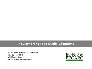 Industry Trends and Media Valuations 2013 Media Industry