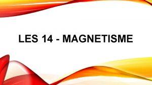 LES 14 MAGNETISME HOE WERKEN ZE EIGENLIJK Kijkvragen