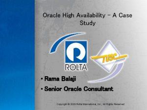 Oracle High Availability A Case Study Rama Balaji