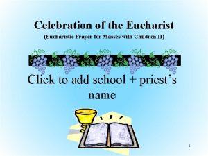 Celebration of the Eucharist Eucharistic Prayer for Masses