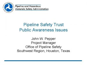 Pipeline Safety Trust Public Awareness Issues John W