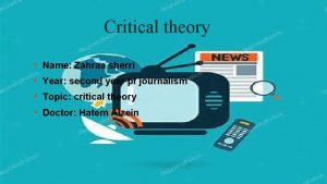 Critical theory Name Zahraa sherri Year second year