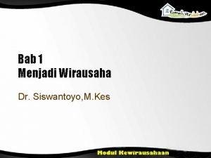 Bab 1 Menjadi Wirausaha Dr Siswantoyo M Kes