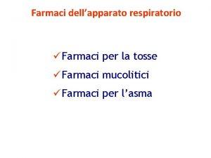 Farmaci dellapparato respiratorio Farmaci per la tosse Farmaci