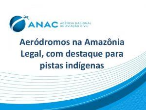 Aerdromos na Amaznia Legal com destaque para pistas