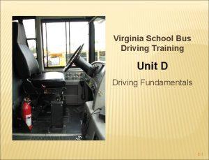 Virginia School Bus Driving Training Unit D Driving