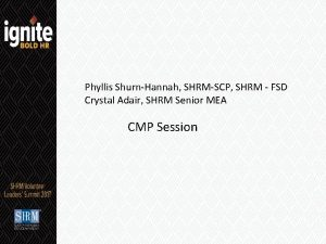 Phyllis ShurnHannah SHRMSCP SHRM FSD Crystal Adair SHRM