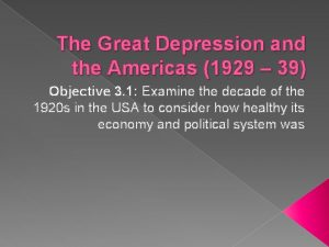 The Great Depression and the Americas 1929 39