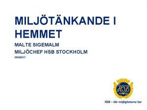 MILJTNKANDE I HEMMET MALTE SIGEMALM MILJCHEF HSB STOCKHOLM