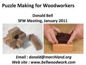 Puzzle Making for Woodworkers Donald Bell SFW Meeting