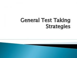 General Test Taking Strategies Multiple Choice Most of