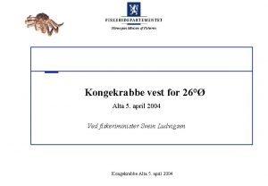 Norwegian Ministry of Fisheries Her kan man skrive