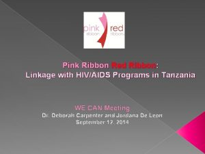 Pink Ribbon Red Ribbon Linkage with HIVAIDS Programs