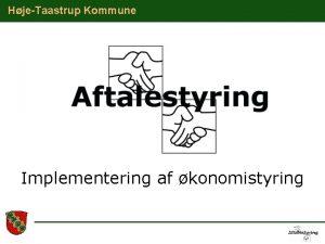 HjeTaastrup Kommune Implementering af konomistyring HjeTaastrup Kommune Program
