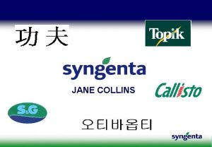 JANE COLLINS Context l Worlds largest agrochemical company