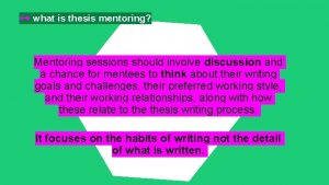 what is thesis mentoring Mentoring sessions should involve