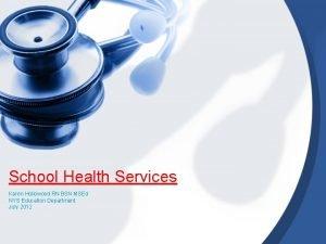School Health Services Karen Hollowood RN BSN MSEd