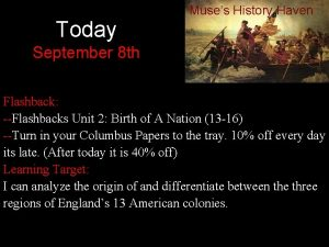 Today Muses History Haven September 8 th Flashback
