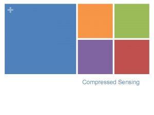 Compressed Sensing Compressed Sensing n Mobashir Mohammad n
