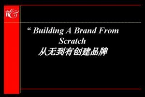 Building A Brand From Scratch A Brand Is
