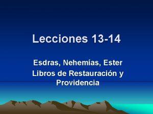 Lecciones 13 14 Esdras Nehemas Ester Libros de