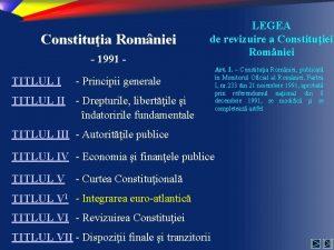 Constituia Romniei 1991 TITLUL I LEGEA de revizuire