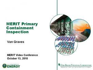 MERIT Primary Containment Inspection Van Graves MERIT Video