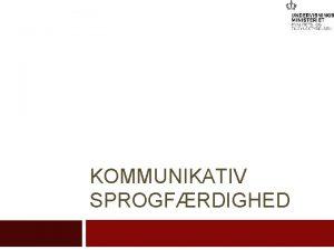 KOMMUNIKATIV SPROGFRDIGHED Model for kommunikativ sprogfrdighed Pragmatisk frdighed