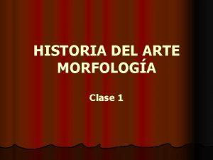 HISTORIA DEL ARTE MORFOLOGA Clase 1 ARQUITECTURA Plantas