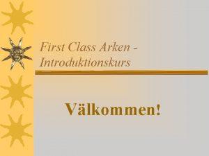 First Class Arken Introduktionskurs Vlkommen First Class Mailprogram