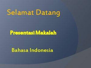 Selamat Datang Presentasi Makalah Bahasa Indonesia FUNGSI DAN