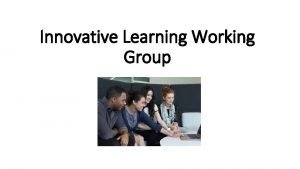 Innovative Learning Working Group Working Group Committee Members