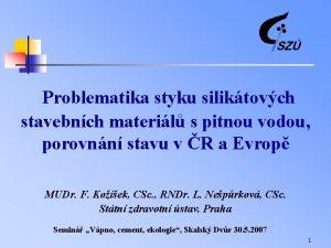Problematika styku siliktovch stavebnch materil s pitnou vodou