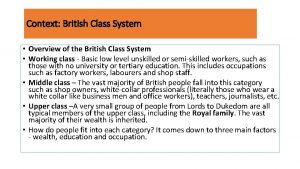 Context British Class System Overview of the British