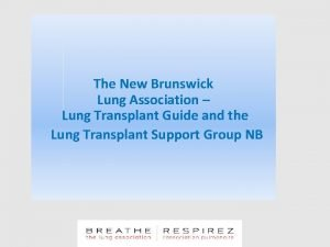 The New Brunswick Lung Association Lung Transplant Guide