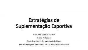 Estratgias de Suplementao Esportiva Prof Me Gabriel Franco