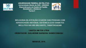 UNIVERSIDADE FEDERAL DE PELOTAS Universidade Aberta do SUS