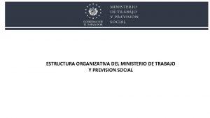 ESTRUCTURA ORGANIZATIVA DEL MINISTERIO DE TRABAJO Y PREVISION