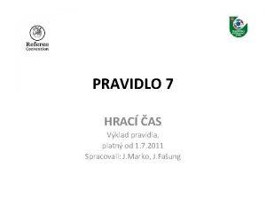 PRAVIDLO 7 HRAC AS Vklad pravidla platn od