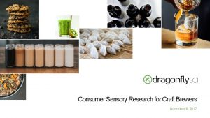 Consumer Sensory Research for Craft Brewers November 6