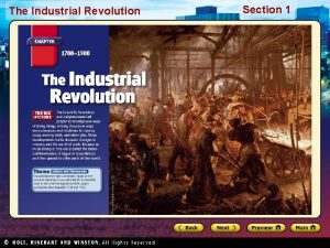 The Industrial Revolution Section 1 The Industrial Revolution