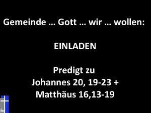 Gemeinde Gott wir wollen EINLADEN Predigt zu Johannes