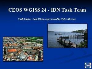 CEOS WGISS 24 IDN Task Team Task leader