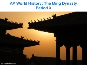 AP World History The Ming Dynasty Period 3