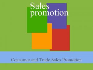 Sales promotion Consumer and Trade Sales Promotion 1